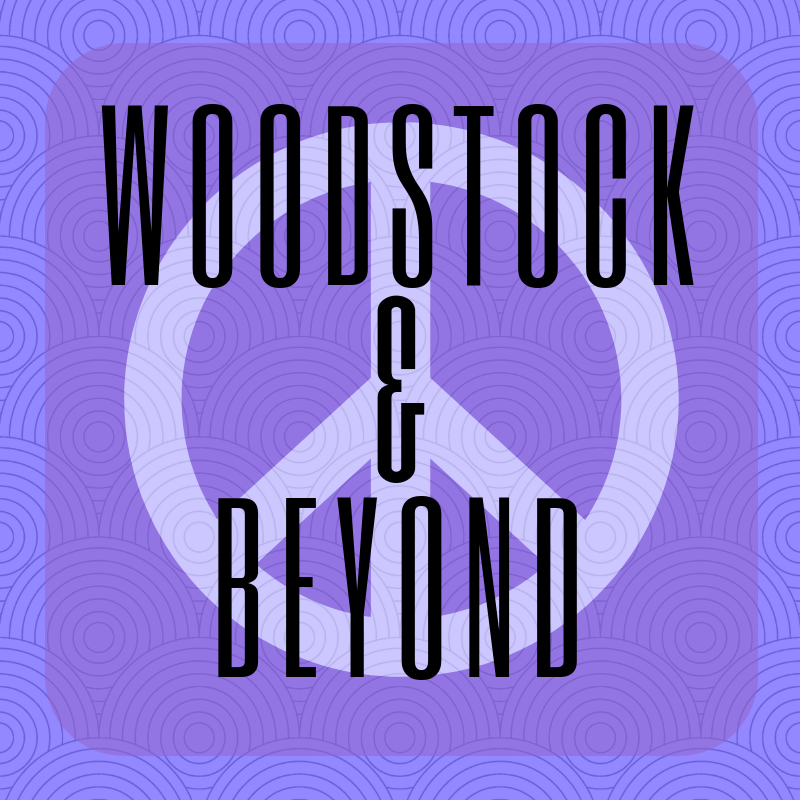Woodstock and Beyond - <font style=&#34;text-transform: capitalize;&#34;>Open for Harp, Horn <br>